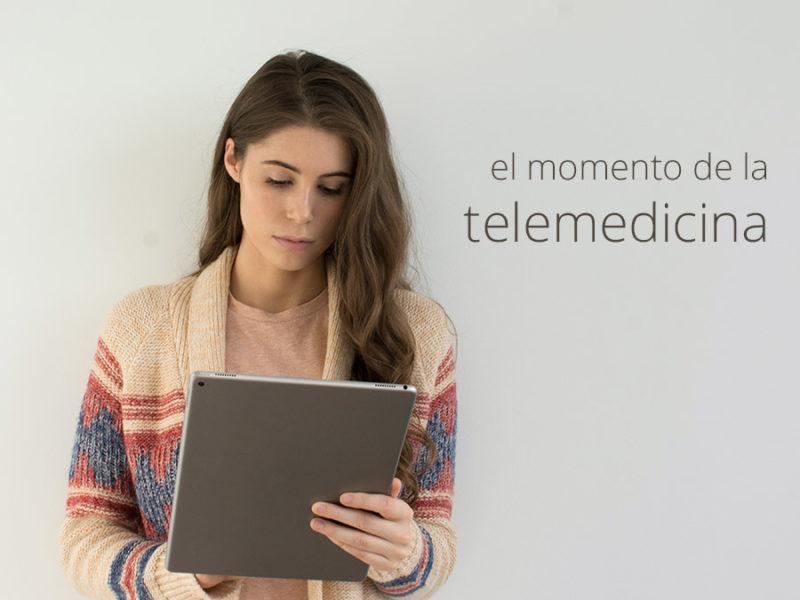 El momento de la telemedicina, tu momento